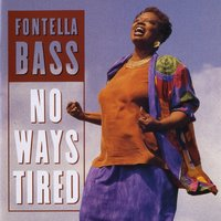 No Ways Tired — Fontella Bass