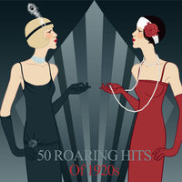 50 Roaring Hits of 1920s — сборник
