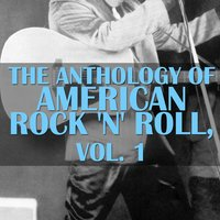 The Anthology of American Rock 'N' Roll, Vol. 1 — сборник