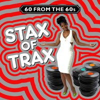 60 from the 60s - Stax of Trax — сборник