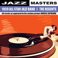 1959 All Star Jazz Band & The Regents — The Regents, The 1959 All Star Jazz Band