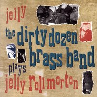 Jelly (The Dirty Dozen Brass Band Plays Jelly Roll Morton — The Dirty Dozen Brass Band