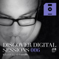 Discover Digital Sessions 006 — Rich Smith