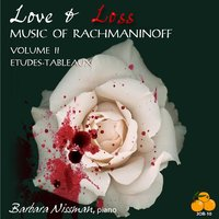 Love & Loss, Music of Rachmaninoff Volume II Etudes-Tableaux — Barbara Nissman
