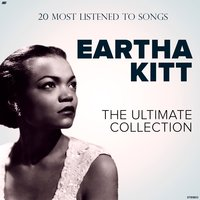 The 20 Most Listened to Songs — Eartha Kitt