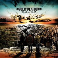 The Great Divide — Gully Platoon