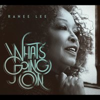 What's Goin' On — Ranee Lee