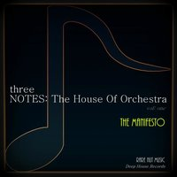 three Notes: The HOUSE Of Orchestra, The Manifesto (feat. Kim Harrison) — Interlude Production