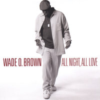 All Night All Love — Wade O. Brown
