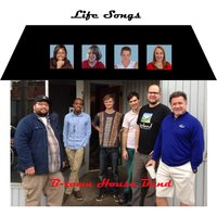 Life Songs — B-Town House Band
