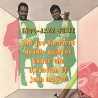 Indo Jazz Suite — The Joe Harriott-John Mayer Double Quintet