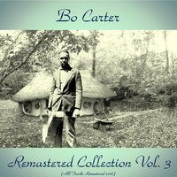 Remastered Collection Vol. 3 — Bo Carter