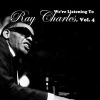 We're Listening to Ray Charles, Vol. 4 — Ray Charles