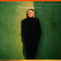The Very Best Of Dave Grusin — Dave Grusin