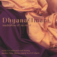 Dhyana Aman: Meditation of No Mind — Manose