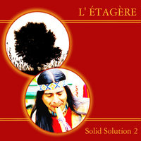 Solid Solution II — Letagere