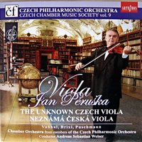 The Unknown Czech Viola — Czech Philharmonic Chamber Orchestra, Jan Peruska, Andreas Sebastian Weiser, Jan Peruska, Czech Philharmonic Chamber Orchestra, Andreas Sebastian Weiser