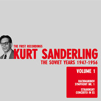 Rachmaninov: Symphony in D Minor Op. 13, Stravinsky: Concerto in E: The Soviet Years Vol. 1 — Kurt Sanderling, Leningrad State Philharmonic Symphony Orchestra