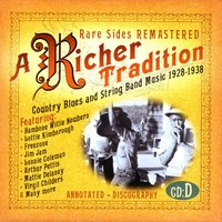 A Richer Tradition - Country Blues & String Band Music, 1923-1937, CD D — сборник