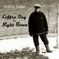 Coffee Day in Night Town — Danny Adler