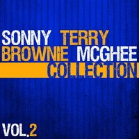 The Sonny & Mcghee Collection, Vol. 2 — Brownie McGhee, Sonny Terry, Sonny Terry & Brownie McGhee