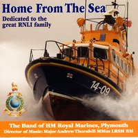 Home From The Sea — The Band of HM Royal Marines, Plymouth