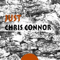 Just — Chris Connor