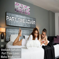 Part Time Lover — Veekash Sahadeo