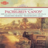 Pachelbel's Canon: Orchestral Favourites, Vol. I — William Boughton, English String Orchestra, Peter Warlock
