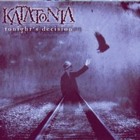 Tonight's Decision — Katatonia
