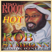 Abso Rootly Hot — Rob Symeonn