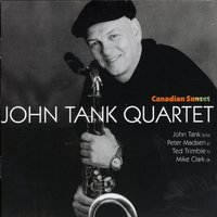 Canadian Sunset — John Tank Quartet