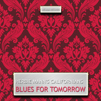 Blues for Tomorrow — Herbie Mann's Californians