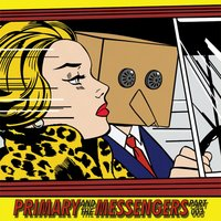 Primary and the Messengers Pt. 3 - Single — Primary
