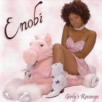 Girly's Revenge — Enobi