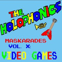 Maskarades, Vol. X: Video Games — The Holophonics