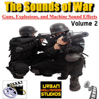 The Sounds of War: Guns, Explosions, and Machine Sound Effects, Vol. 2 — Urban Hollywood Studios