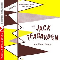 Leonard Feather Presents Meet Me Where They Play The Blues — Jack Teagarden and His Orchestra