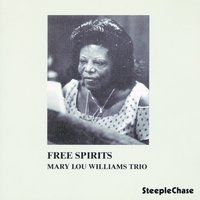Free Spirits — Mary Lou Williams, Buster Williams, Mickey Roker