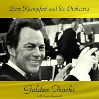 Bert Kaempfert and His Orchestra Golden Tracks — Bert Kaempfert And His Orchestra