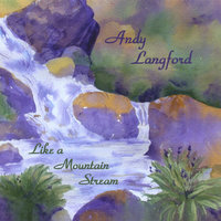 Like a Mountain Stream — Andy Langford