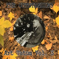 The Outstanding Art Tatum, Vol. 3 — Art Tatum