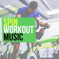 Spin Workout Music — Running Spinning Workout Music