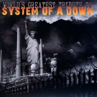World's Greatest Tribute To System Of A Down — сборник