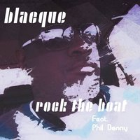 Rock the Boat — Phil Denny, BLACQUE