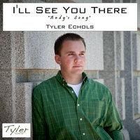 I'll See You There — Tyler Echols