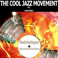 The Cool Jazz Movement, Vol. 7 — Dinah Washington, Quincy Jones And His Orchestra