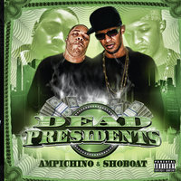 Dead Presidents — Ampichino & Shoboat