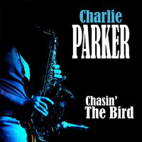 Chasin' The Bird — Charlie Parker