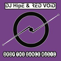 Drop The Dance Music — DJ HipE & Red Void
